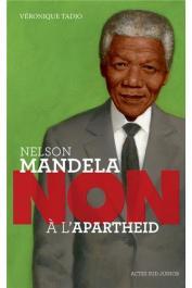 TADJO Véronique - Nelson Mandela: Non à l'apartheid