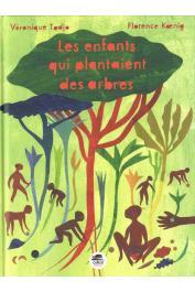 TADJO Véronique, KOENIG Florence, GIONO Jean - Les enfants qui plantaient des arbres