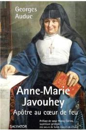 AUDUC Georges - Anne-Marie Javouhey, apôtre au cœur de feu