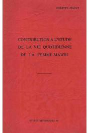 Etudes Nigériennes - 10, PIAULT Colette - Contribution à l'étude de la vie quotidienne de la femme Mawri