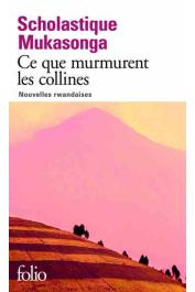 MUKASONGA Scholastique - Ce que murmurent les collines. Nouvelles rwandaises