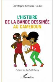 CASSIAU-HAURIE Christophe - L'histoire de la bande dessinée au Cameroun