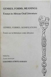 GOROG-KARADY Veronika (ou GÖRÖG-KARADY Veronika) (éditeur) - Genres, forms, meanings: Essays in African Oral Littérature (Papers in French and English)