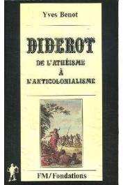 BENOT Yves - Diderot. De l'athéisme à l'anticolonialisme. Nouvelle édition