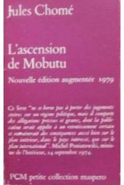 CHOME Jules - L'ascension de Mobutu. Nouvelle édition augmentée 1979