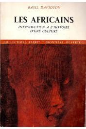 DAVIDSON Basil - Les Africains. Introduction à l'histoire d'une culture