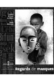 AMROUCHE Pierre - Regards de masques. Carnets de route au Gabon