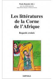 RANZINI Paola (sous la direction de), PROTO PISANI Anna, FAVIER Olivier (avec la collaboration de) - Les littératures de la Corne de l'Afrique. Regards croisés