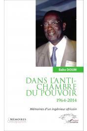 DIOUM Baba - Dans l'antichambre du pouvoir. Mémoires d'un ingénieur africain