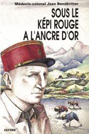 BENDERITTER Jean (Médecin-Colonel) - Sous le képi rouge à l'ancre dor