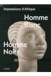 FLUBACHER Christophe - Homme blanc, homme noir - Impressions d'Afrique