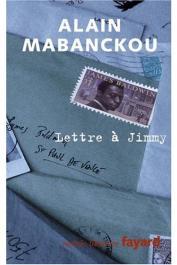 MABANCKOU Alain - Lettre à Jimmy à l'occasion du vingtième anniversaire de ta mort. Récit