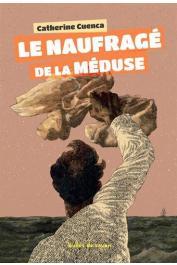 CUENCA Catherine - Le naufragé de La Méduse