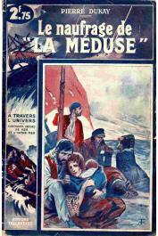 """DUKAY Pierre - Le naufrage de """"La Méduse"""""""