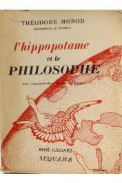 MONOD Théodore - L'hippopotame et le philosophe. Edition augmentée