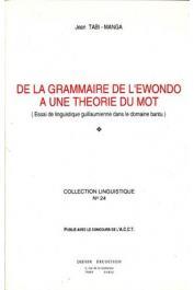 TABI-MANGA Jean - De la grammaire de l'ewondo à une théorie du mot. Essai de linguistique guillaumienne dans le domaine bantu