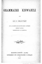 DELAUNAY Le Père (de la Société des Missionnaires  d'Afrique (Pères Blancs) - Missionnaire au Tanganyika) - Grammaire Kiswahili
