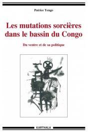 YENGO Patrice - Les mutations sorcières dans le bassin du Congo. Du ventre et de sa politique