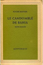 BASTIDE Roger - Le Candomblé de Bahia (rite Nagô)