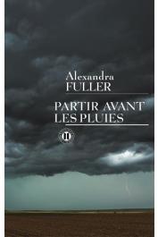 FULLER Alexandra - Partir avant les pluies. Mémoires