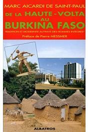 AICARDI de SAINT-PAUL Marc - De la Haute-Volta au Burkina Faso. Tradition et modernité au pays des hommes intègres