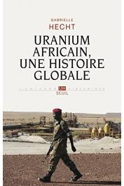 HECHT Gabrielle - Uranium africain, une histoire globale