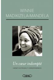 MADIKIZELA-MANDELA Winnie - Un coeur indompté Carnets de prison et correspondances