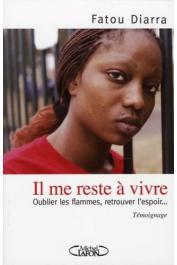 DIARRA Fatou, GENTOU Albertine (avec la collaboration de) - Il me reste à vivre : Oublier les flammes, retrouver l'espoir… témoignage