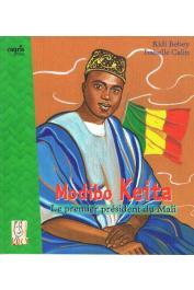 BEBEY Kidi, CALIN Isabelle - Modibo Keita. Le premier Président du Mali
