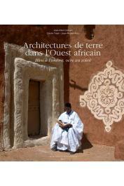 COLLEYN Jean-Paul, TREAL Cécile, RUIZ Jean-Michel - Architectures de terre dans l'Ouest africain : bleu à l'ombre, ocre au soleil
