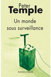 TEMPLE Peter - Un monde sous surveillance