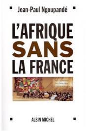 NGOUPANDE Jean-Paul - L'Afrique sans la France