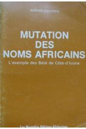 KIPRE GUEKPOSSORO Edme Baroan - Mutation des noms africains. L'exemple des Bété de Côte d'Ivoire