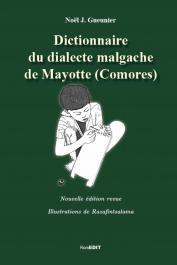GUEUNIER Noël Jacques - Dictionnaire du dialecte magache de Mayotte (Comores). Nouvelle édition revue