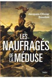 BOUDON Jacques-Olivier - Les naufragés de La Méduse