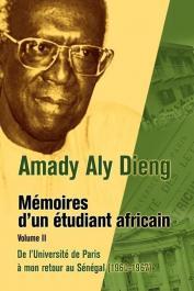 DIENG Amady Aly - Mémoires d'un étudiant africain. Tome 2: De l'Université de Paris à mon retour au Sénégal (1960-1967)