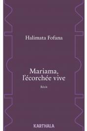 FOFANA Halimata - Mariama, l'Ecorchée vive. Récit