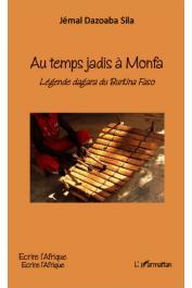 DAZOABA SILA Jemal - Au temps jadis à Monfa. Légende dagara du Burkina Faso