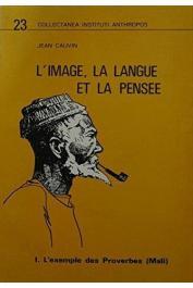CAUVIN Jean - L'image, la langue et la pensée. 1/ L'exemple des proverbes (Mali)