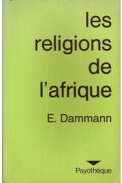 DAMMANN Ernest - Les religions de l'Afrique