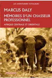DALY Marcus - Mémoires d'un chasseur professionnel. Afrique centrale et orientale