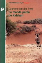 VAN DER POST Laurens - Le monde perdu du Kalahari