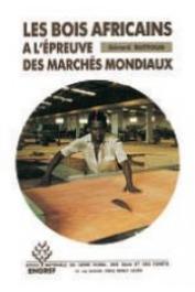 BUTTOUD Gérard - Les bois africains à l'épreuve des marchés mondiaux