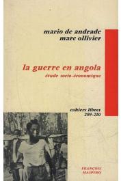 ANDRADE Mario de, OLLIVIER Marc - La guerre en Angola. Etude socio-économique