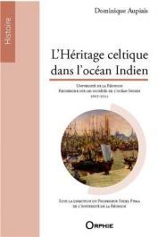 AUPIAIS Dominique - L'héritage celtique dans l'Océan Indien
