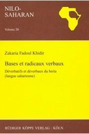 KHIDIR Zakaria Fadoul - Bases et radicaux verbaux – Déverbatifs et déverbaux du beria (langue saharienne)