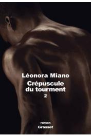 MIANO Léonora - Crépuscule du tourment  2. Héritage