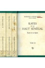 KEITA Rokiatou N'diaye - Kayes et le Haut Sénégal. Tome I: Les étapes de la croissance urbaine - Tome II: La ville de Kayes - Tome III: Kayes et sa région