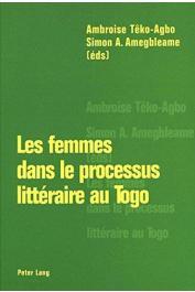 TÊKO-AGBO Ambroise, AMEGBLEAME Simon A. - Les femmes dans le processus littéraire au Togo