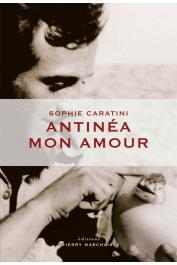 CARATINI Sophie - Antinéa mon amour